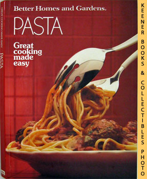 Better Homes And Gardens Pasta (Great Cooking Made Easy)