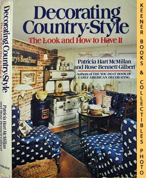 Decorating Country-Style : The Look And How To Have It