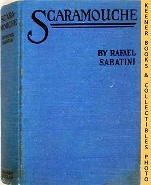 Scaramouche : A Romance Of The French: Sabatini, Rafael