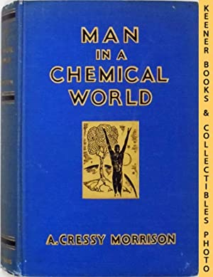 Man In A Chemical World : The: Morrison, A. Cressy