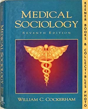 Medical Sociology, Seventh Edition