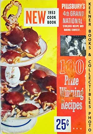 100 Prize - Winning Recipes From Pillsbury's 4th Grand National $100,000 Recipe And Baking Contes...