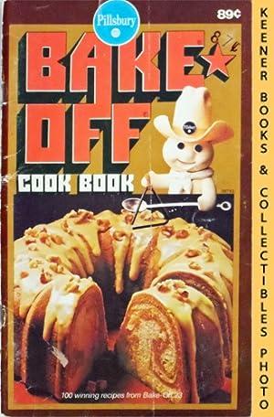 Pillsbury Bake-Off Cook Book: 100 Winning Recipes: Pillsbury Kitchens