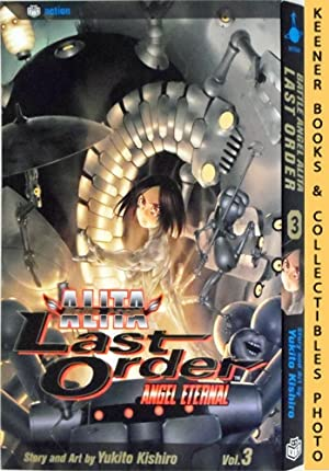 Battle Angel Alita Last Order, Vol. 3 - Angel Eternal: Battle Angel Alita Last Order Series