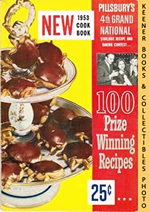 100 Prize-Winning Recipes From Pillsbury's 4th Grand National $100,000 Recipe And Baking Contest ...