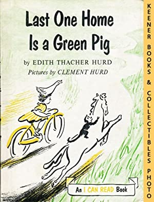 Last One Home Is A Green Pig: An I CAN READ Book: An I CAN READ Book Series