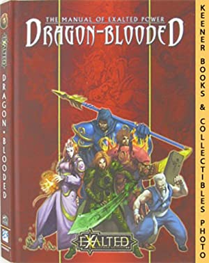Dragon-Blooded: The Manual Of Exalted Power: Exalted: Second Edition Series