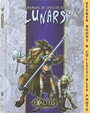 Lunars: The Manual Of Exalted Power: Exalted: Second Edition Series