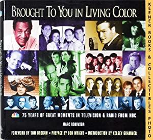 Brought To You In Living Color - 75 Years of Great Moments in Television & Radio From NBC