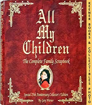 All My Children - The Complete Family Scrapbook : Special 25th Anniversary Collector's Edition