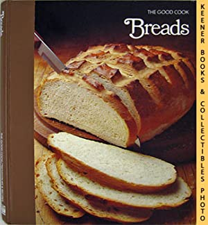 Breads: The Good Cook Techniques & Recipes Series
