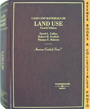 Cases And Materials On Land Use: American Casebook Series