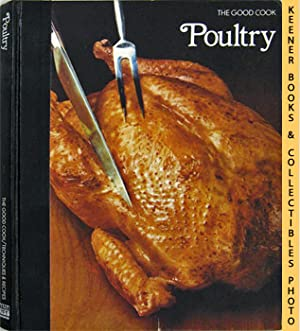 Poultry: The Good Cook Techniques & Recipes Series