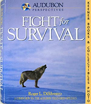 Audubon Perspectives: Fight for Survival : A Companion To The Audubon Television Specials