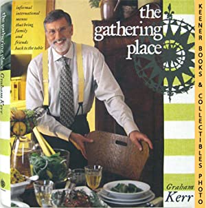 The Gathering Place (Informal International Menus That Bring Family And Friends Back To The Table)