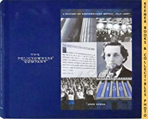 The Policyowners' Company: A History of Northwestern Mutual, 1857-2007