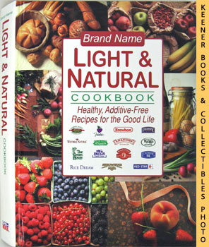 Brand Name Light And Natural Cookbook (Healthy, Additive - Free Recipes For The Good Life)