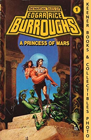 A Princess Of Mars: The Martian Tales: Burroughs, Edgar Rice