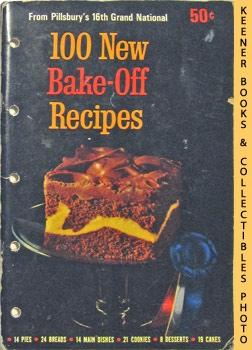 100 New Bake-Off Recipes From Pillsbury's 16th: Pillsbury, Ann (Editor)