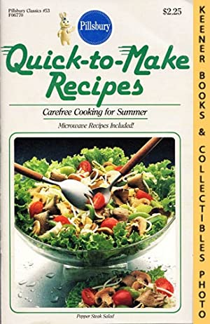 Pillsbury Classics No. 53: Quick-To-Make Recipes : Carefree Cooking For Summer, Microwave Recipes...