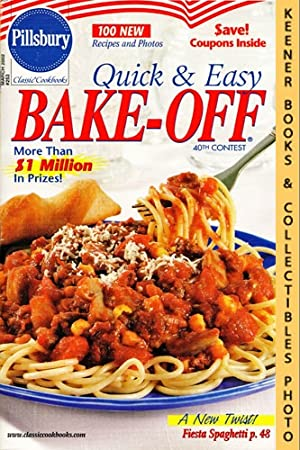 Pillsbury Classic #253: Quick & Easy Bake-Off 40th Contest: Pillsbury Classic Cookbooks Series