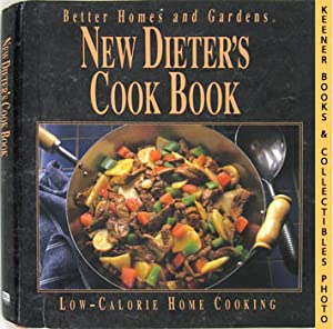Better Homes And Gardens New Dieter's Cook Book (Low - Calorie Home Cooking)