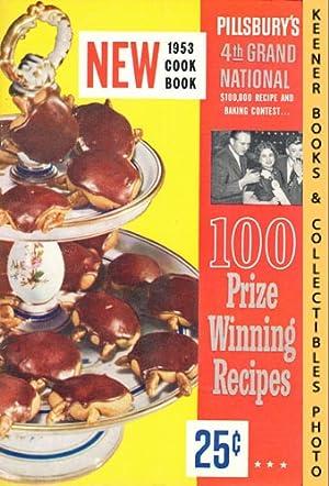 100 Prize-Winning Recipes From Pillsbury's 4th Grand: Pillsbury, Ann (Editor)