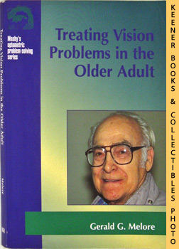 Treating Vision Problems In The Older Adult: Mosby's Optometric Problem - Solving Series