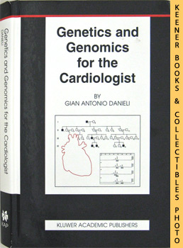 Genetics and Genomics For The Cardiologist: Basic Science for the Cardiologist Series
