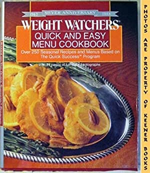 Weight Watchers Quick and Easy Menu Cookbook (Over 250 Seasonal Recipes And Menus Based On The Qu...
