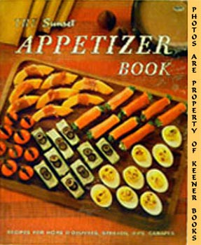 The Sunset Appetizer Book (Recipes For Hors: Sunset Books Editors