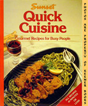 Sunset Quick Cuisine (Gourmet Recipes For Busy People)