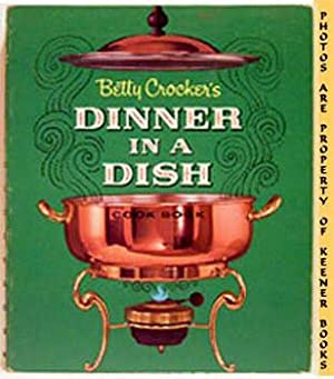 Betty Crocker's Dinner In A Dish Cook Book / Cookbook