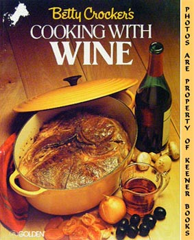 Betty Crocker's Cooking With Wine