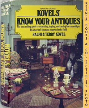 Kovels' Know Your Antiques (The Best - Selling Guide To Evaluating, Buying And Caring For Any Ant...