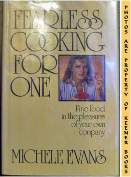 Fearless Cooking For One (Fine Food In The Pleasure Of Your Own Company)
