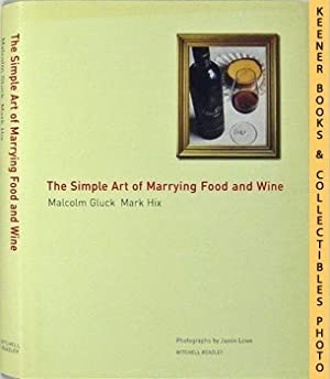 The Simple Art Of Marrying Food And Wine