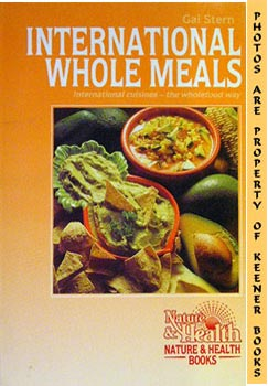 International Whole Meals (International Cuisines - The Wholefood Way)