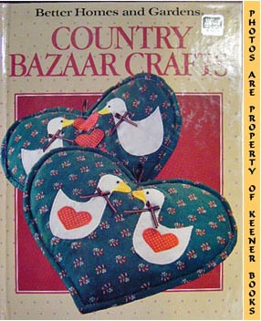 Better Homes And Gardens Country Bazaar Crafts: Cravens, Joan (Editor)