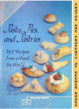 Pasta, Pies, And Pastries (Tart Recipes From Around The World)