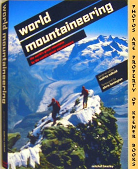 World Mountaineering (The World's Great Mountains By The World's Great Mountaineers)