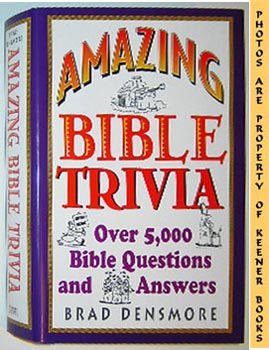 Amazing Bible Trivia (Over 5,000 Bible Questions And Answers)