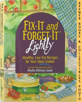 Fix-It And Forget-It Lightly : Healthy, Low - Fat Recipes For Your Slow Cooker