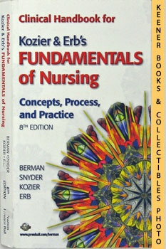 Clinical Handbook For Kozier & Erb's Fundamentals Of Nursing - 8th Edition (Concepts, Process, An...
