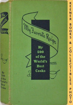My Favorite Recipe By Five Hundred Of The World's Best Cooks