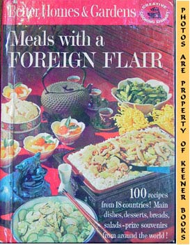 Better Homes And Gardens Meals With A Foreign Flair: Creative Cooking Library Series