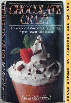 Chocolate Crazy: Hirsch, Sylvia Balser