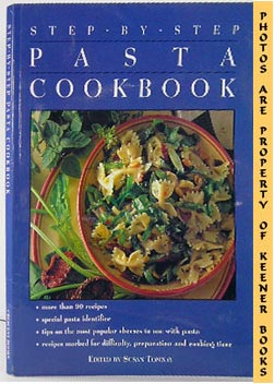 Step-By-Step - The Pasta Cookbook