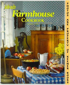 The Farmhouse Cookbook From Ideals: Moon, Clarice L.