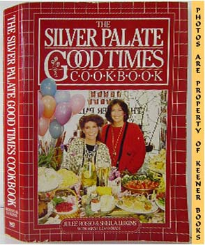The Silver Palate Good Times Cookbook: Rosso, Julee /
